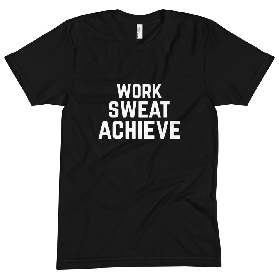 """Work Sweat Achieve"" Tee"