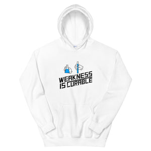 """Weakness is Curable"" Hoodie"