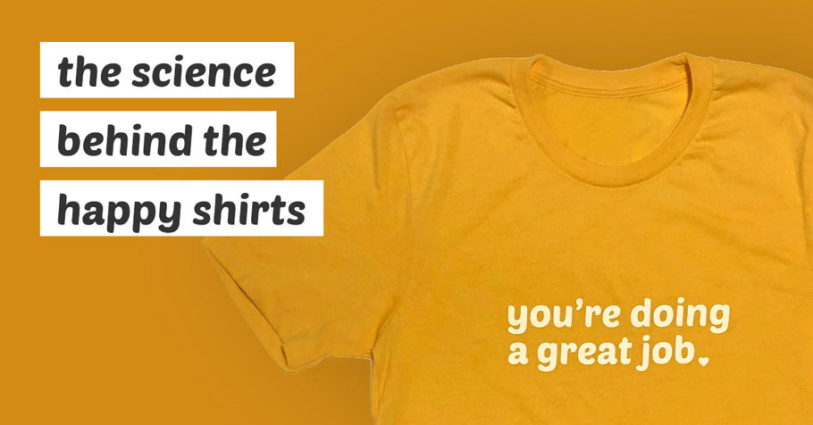 The Science Behind the Happy Shirts