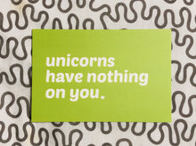 Load image into Gallery viewer, A Set of Five Compassionate and Affirming Postcards: Unicorns Have Nothing On You