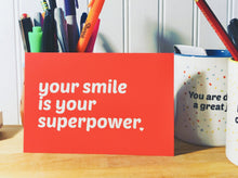 Load image into Gallery viewer, A Set of Five Compassionate and Affirming Postcards: Your Smile is Your Superpower