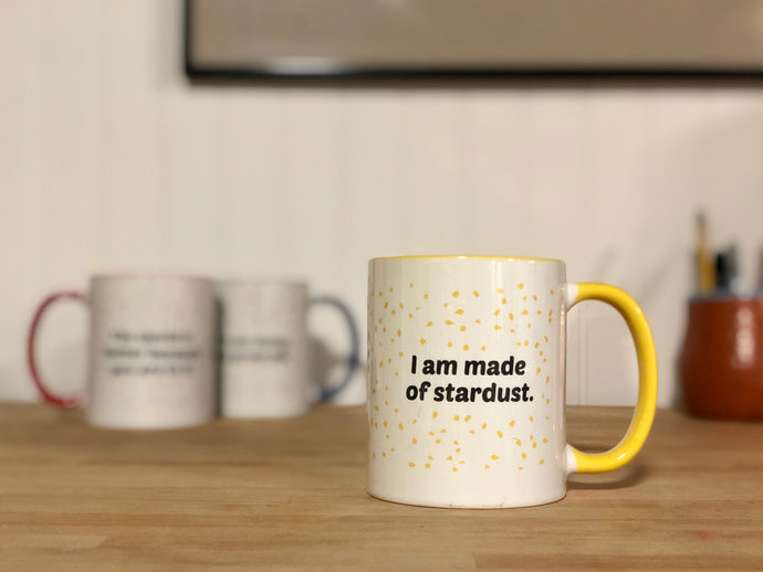 The Mug that Reminds Everyone that They are Made of Stardust