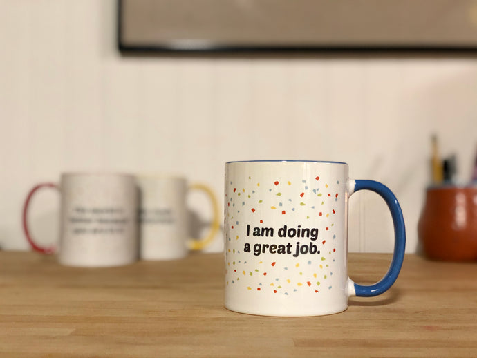 The Mug that Let's Everyone Know They are Doing a Great Job