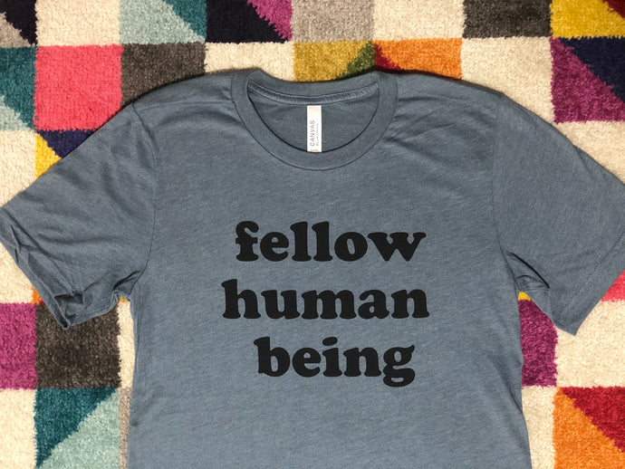 Fellow Human Being Shirt