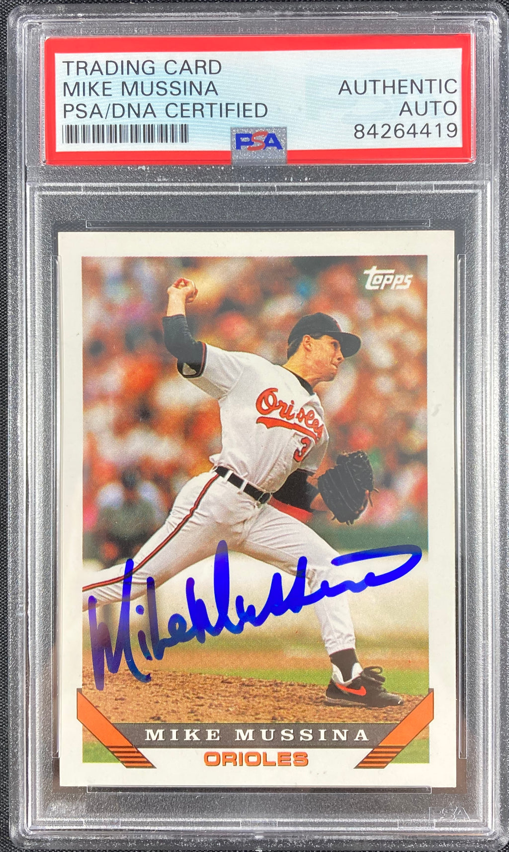 Mike Mussina auto card 1993 Topps #710 Baltimore Orioles PSA Encapsulated - JAG Sports Marketing