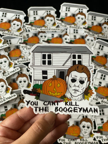 You Can't Kill The Boogeyman Stickers