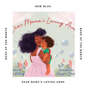 Book of the Month: Dear Mama's Loving Arms