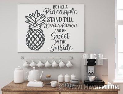 Be Like A Pineapple Wear a Crown Be Sweet on the Inside vinyl sticker