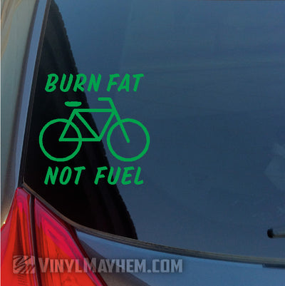 Burn fat Not Fuel bicycle vinyl sticker