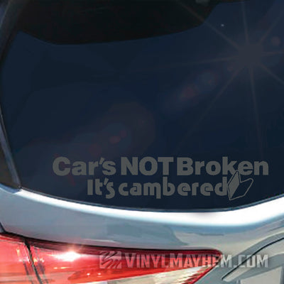 Cars Not Broken It's Cambered vinyl sticker