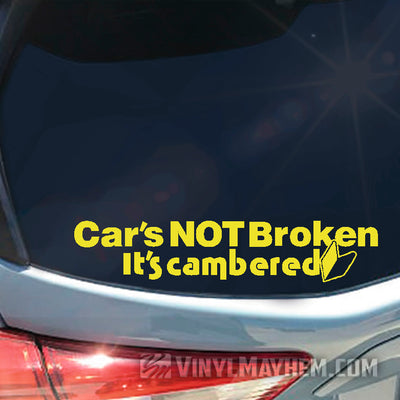Car's Not Broken It's Cambered vinyl sticker