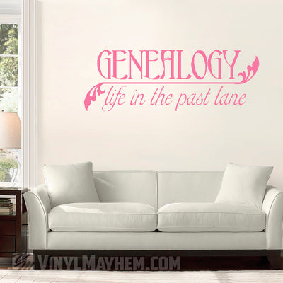 Genealogy life in the past lane vinyl sticker