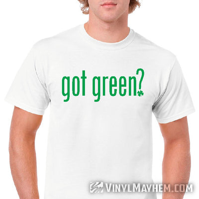 Got Green with four leaf clover T-Shirt
