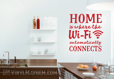Home is Where the Wi-Fi Automatically Connects vinyl sticker
