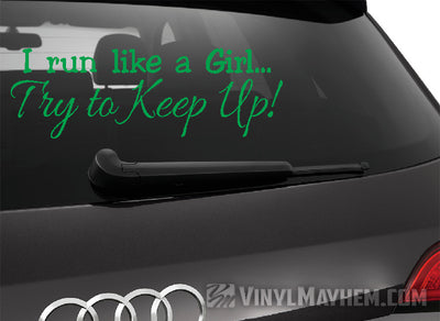 I Run Like A Girl Try to keep up vinyl sticker
