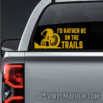 I'd Rather Be On The Trails Mountain Biking vinyl sticker