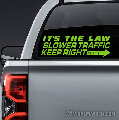 Slower Traffic Keep Right It's The Law vinyl sticker