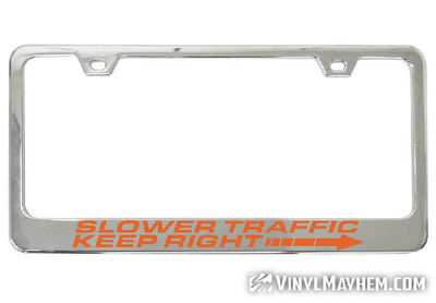Slower Traffic Keep Right license plate frame