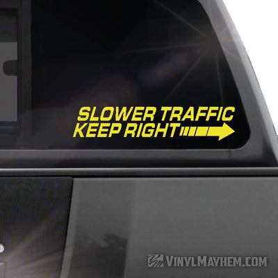 Slower Traffic Keep Right vinyl sticker