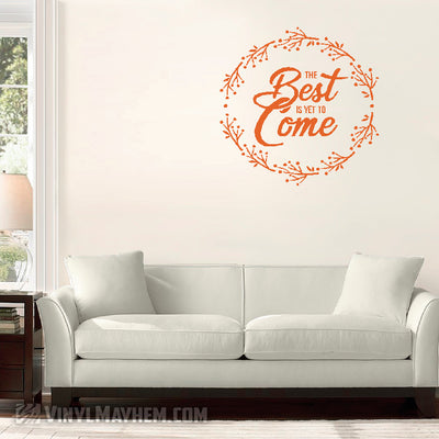 The Best Is Yet To Come vinyl sticker