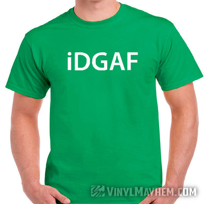 I Don't Give A F iDGAF T-Shirt