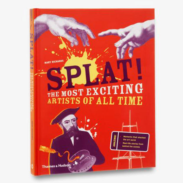 Splat! : The Most Exciting Artists of All Time Book
