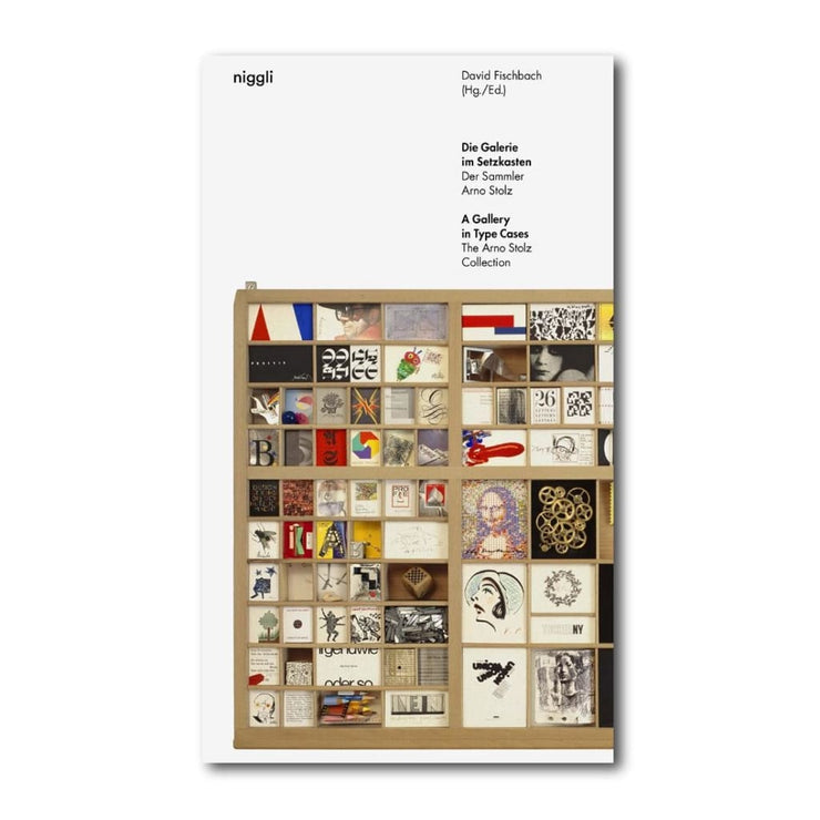 A GALLERY IN TYPE CASES: THE ARNO STOLZ COLLECTION BOOK