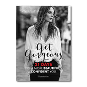 GET GORGEOUS: 21 DAYS TO A MORE BEAUTIFUL CONFIDENT YOU