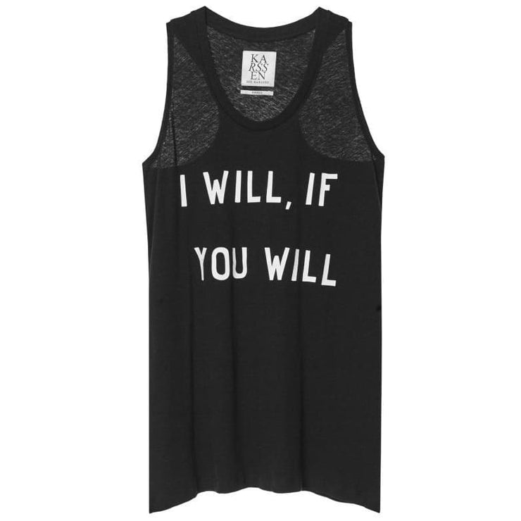 I WILL IF YOU WILL - LOOSE FIT RACER BACK TANK