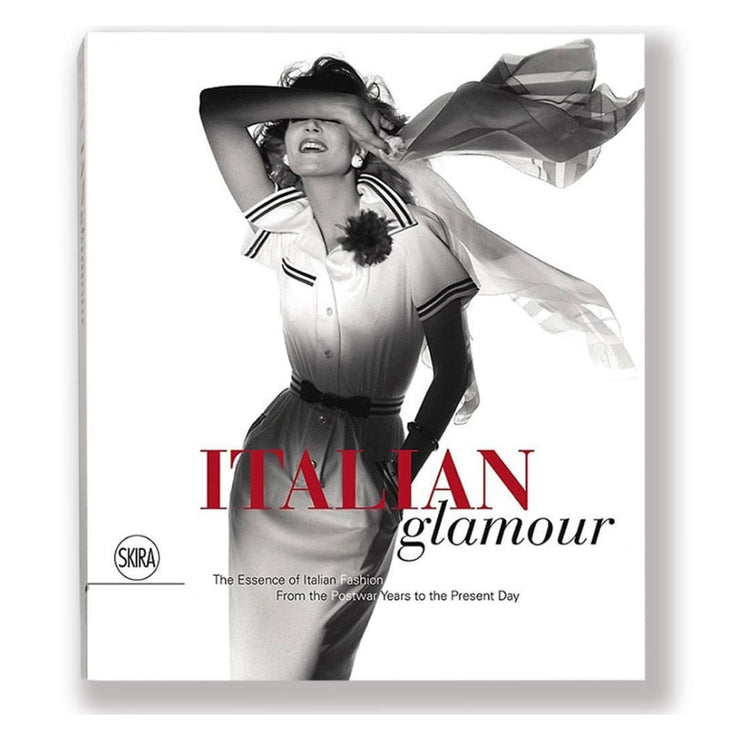 Italian Glamour : The Essence of Italian Fashion from the Postwar Years to the Present Day