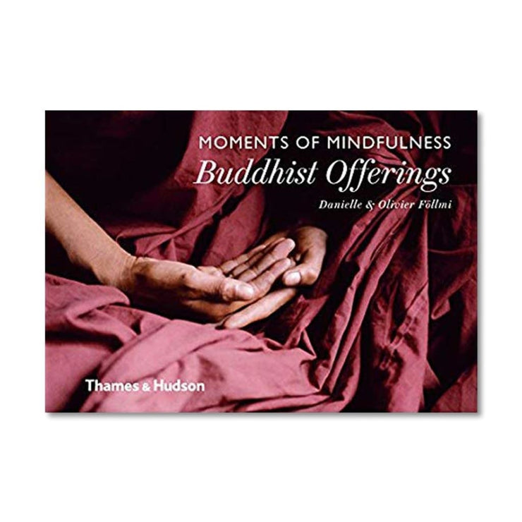 MOMENTS OF MINDFULNESS: BUDDHIST OFFERINGS