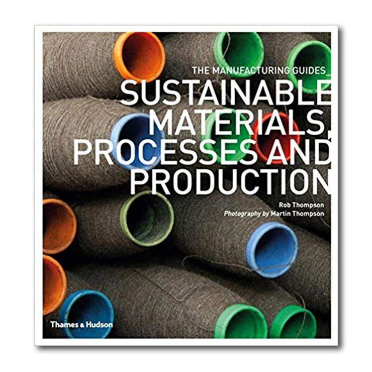 SUSTAINABLE MATERIALS PROCESSES AND PRODUCTION