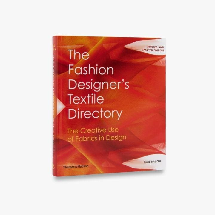 THE FASHION DESIGNERS TEXTILE DIRECTORY: THE CREATIVE USE OF FABRICS IN DESIGN