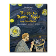 Vincents Starry Night And Other Stories : A Childrens History of Art