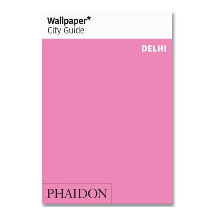 WALLPAPER CITY GUIDE: DELHI 2013