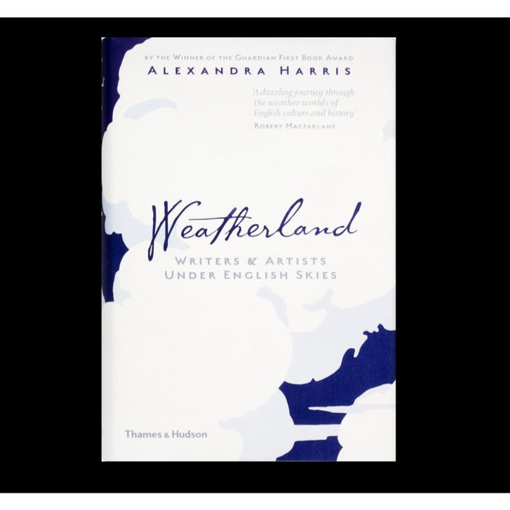 WEATHERLAND :WRITERS & ARTISTS UNDER ENGLISH SKIES