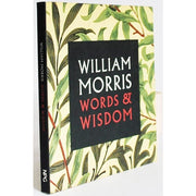 William Morris : Words & Wisdom