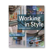 WORKING IN STYLE : ARCHITECTURE + INTERIORS