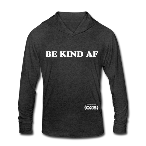 BE KIND AF Unisex Tri-Blend Hoodie Shirt - heather black