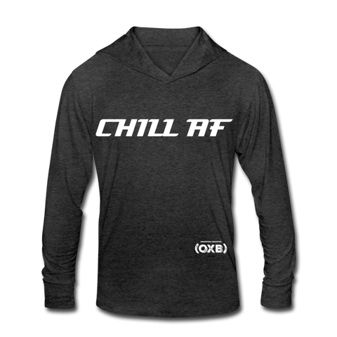 CHILL AF Unisex Tri-Blend Hoodie Shirt - heather black