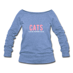 "CATS ""Cause Humans Suck Women's Wideneck Sweatshirt - heather Blue"