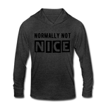 NORMALLY NOT NICE Unisex Tri-Blend Hoodie Shirt - heather black