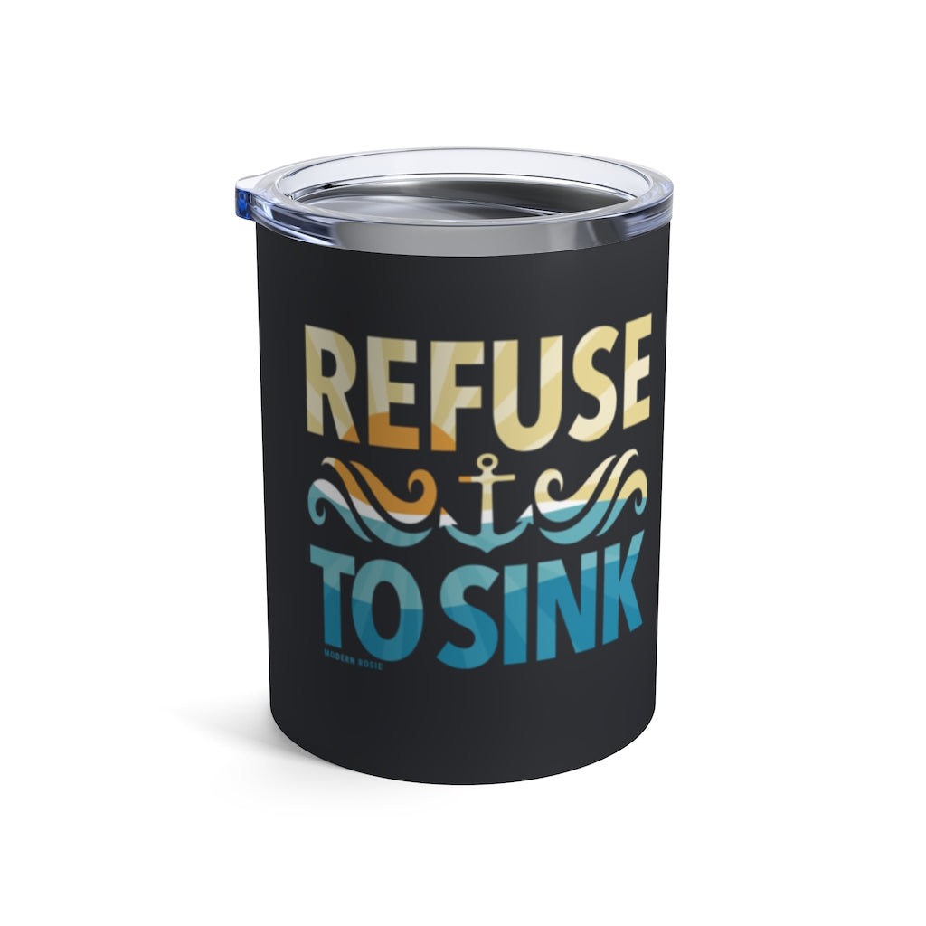 Refuse to Sink Wine Tumbler