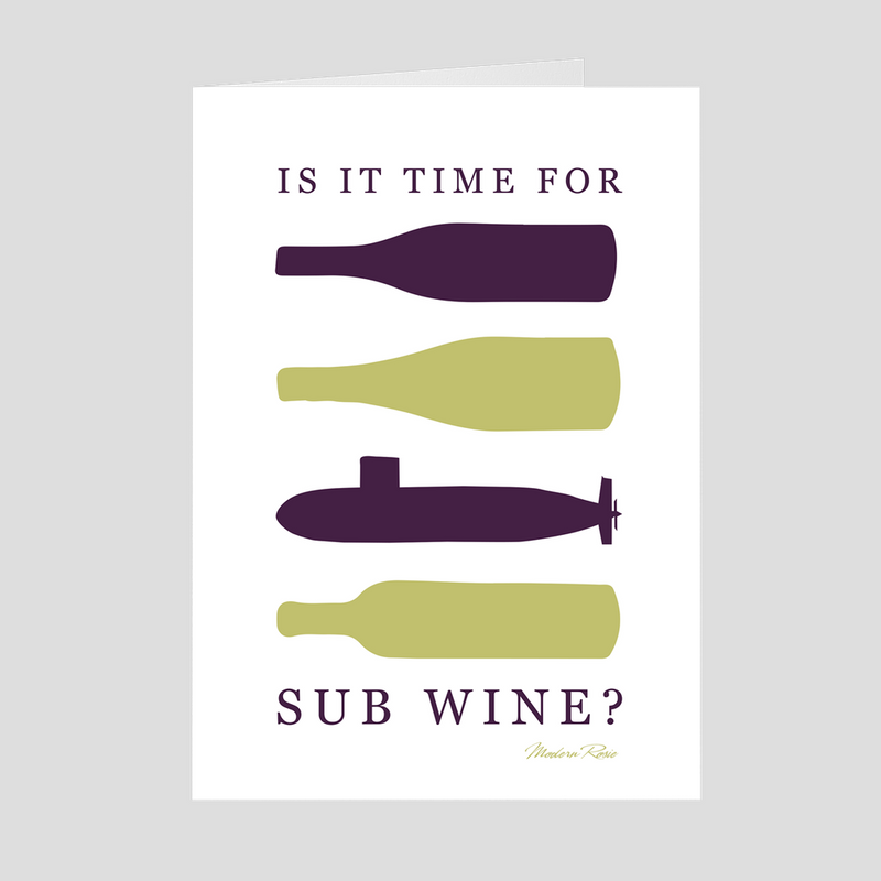 Is It Time for SUB wine? - 5x7 Folded Card