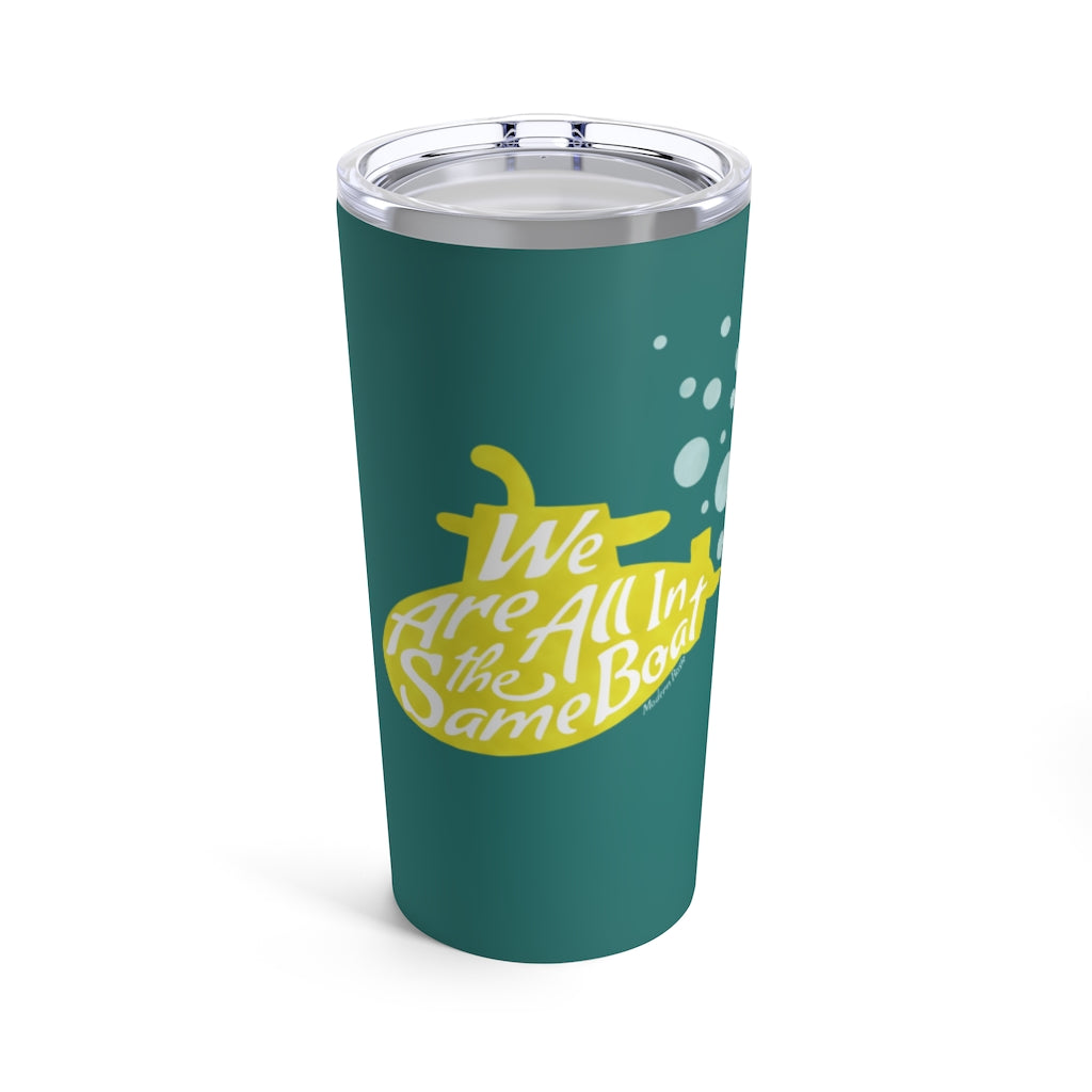 We Are All in the Same Boat - Submarine Tall Tumbler