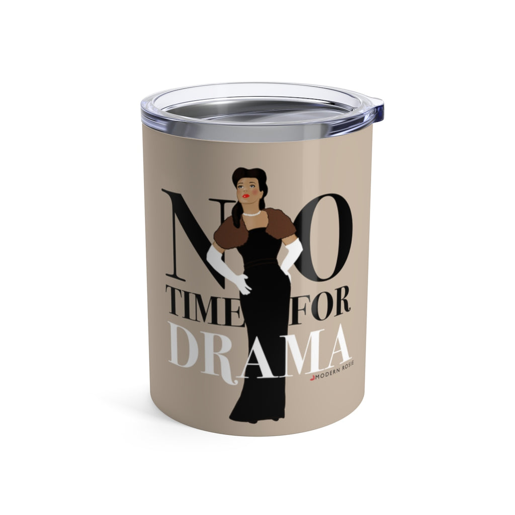 No Time for Drama - Wine Tumbler