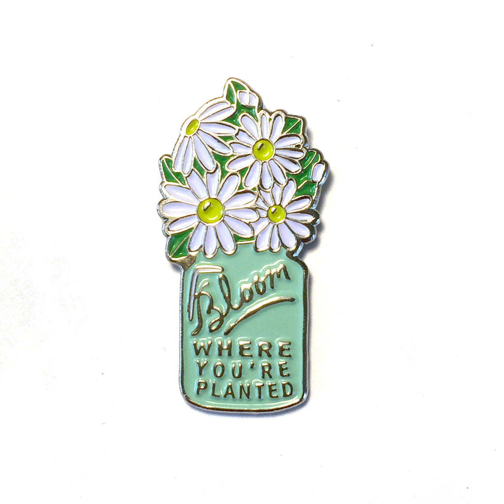 Bloom Where You're Planted - Enamel Lapel Pin