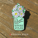 Bloom Where You're Planted - Enamel Lapel Pin from Modern Rosie