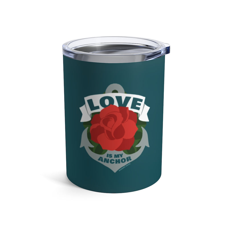 Love is My Anchor Wine Tumbler