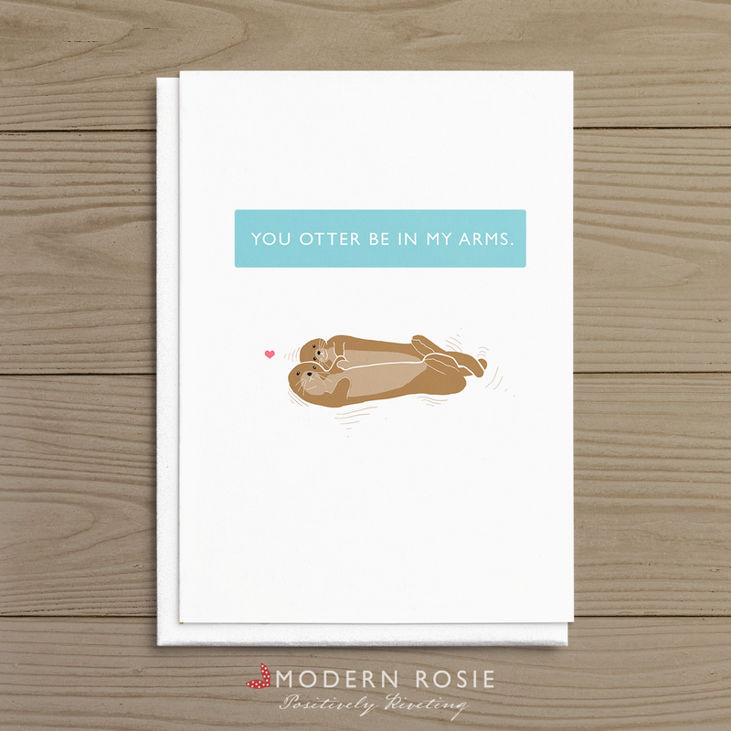 You Otter Be in My Arms - 5x7 Folded Card